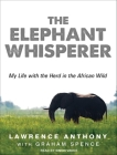 Elephant Whisperer: My Life with the Herd in the African Wild Cover Image