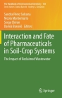 Interaction and Fate of Pharmaceuticals in Soil-Crop Systems: The Impact of Reclaimed Wastewater (Handbook of Environmental Chemistry #103) Cover Image