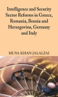 Intelligence and Security Sector Reforms in Greece, Romania, Bosnia and Herzegovina, Germany and Italy Cover Image