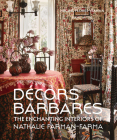 Decors Barbares: The Enchanting Interiors of Nathalie Farman-Farma Cover Image