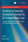 Services of General Economic Interest in Eu Competition Law: Striking a Balance Between Non-Economic Values and Market Competition (Legal Issues of Services of General Interest) Cover Image