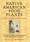 Native American Food Plants: An Ethnobotanical Dictionary Cover Image