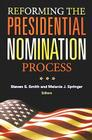 Reforming the Presidential Nomination Process Cover Image