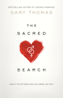 The Sacred Search: What If It's Not about Who You Marry, But Why? Cover Image