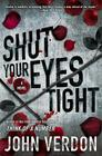 Shut Your Eyes Tight (Dave Gurney, No. 2) Cover Image
