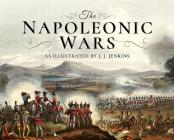 The Napoleonic Wars: As Illustrated by J J Jenkins Cover Image