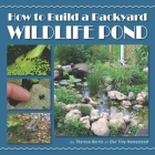 How to Build a Backyard Wildlife Pond Cover Image