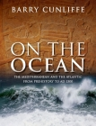 On the Ocean: The Mediterranean and the Atlantic from Prehistory to Ad 1500 Cover Image