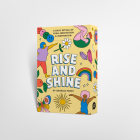 Rise and Shine: A Daily Ritual of Yoga, Meditation and Inspiration Cover Image