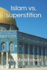 Islam vs. superstition Cover Image