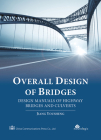 Overall Design of Bridges: Design Manuals of Highway Bridges and Culverts Cover Image