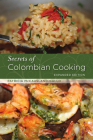Secrets of Colombian Cooking, Expanded Edition Cover Image