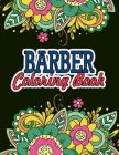 Barber Coloring Book: Barber Gifts For Him - Great Christmas & Secret Santa Present For Barbers Cover Image