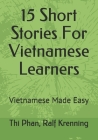 15 Short Stories For Vietnamese Learners: Vietnamese Made Easy Cover Image