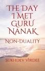 The Day I Met Guru Nanak: Non-Duality Cover Image
