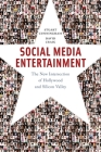Social Media Entertainment: The New Intersection of Hollywood and Silicon Valley (Postmillennial Pop) Cover Image