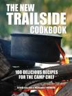 The New Trailside Cookbook: 100 Delicious Recipes for the Camp Chef Cover Image