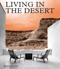 Living in the Desert: Stunning Desert Homes and Houses Cover Image