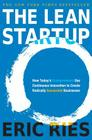 The Lean Startup: How Today's Entrepreneurs Use Continuous Innovation to Create Radically Successful Businesses Cover Image