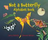 Not a Butterfly Alphabet Book: It's About Time Moths Had Their Own Book! Cover Image