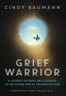 Grief Warrior: A Journey of Hope and Courage to the Other Side of Traumatic Loss Cover Image