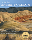 In Search of Ancient Oregon: A Geological and Natural History Cover Image