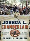 Joshua L. Chamberlain: A Concise Biography of the Iconic Hero Cover Image