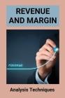 Revenue And Margin: Analysis Techniques: Profit Margin Cover Image