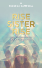 Rise Sister Rise: A Guide to Unleashing the Wise, Wild Woman Within Cover Image