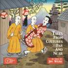 Tales From Cultures Far and Near (The Jim Weiss Audio Collection) Cover Image