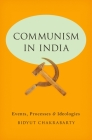 Communism in India: Events, Processes and Ideologies Cover Image