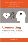 Connecting with Young People in Trouble: Risk, Relationships and Lived Experience Cover Image