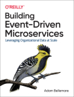 Building Event-Driven Microservices: Leveraging Organizational Data at Scale Cover Image