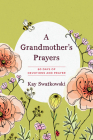 A Grandmother's Prayers: 60 Days of Devotions and Prayer Cover Image
