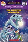 The Haunted Dinosaur (Creepella von Cacklefur #9): A Geronimo Stilton Adventure Cover Image