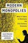 Modern Monopolies: What It Takes to Dominate the 21st Century Economy Cover Image