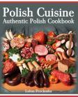Polish Cuisine: Authentic Polish Cookbook Cover Image