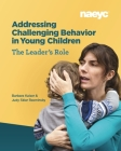 Addressing Challenging Behavior in Young Children: The Leader's Role Cover Image