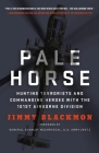 Pale Horse: Hunting Terrorists and Commanding Heroes with the 101st Airborne Division Cover Image