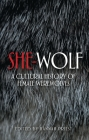 She-Wolf: A Cultural History of Female Werewolves Cover Image