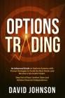 Options Trading: An Advanced Guide on Options Systems with Proven Strategies to Trade the Best Stocks and Become a Successful Trader. S Cover Image