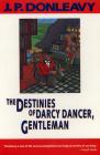 The Destinies of Darcy Dancer, Gentleman (Donleavy) Cover Image
