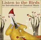 Listen to the Birds: An Introduction to Classical Music Cover Image
