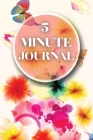 5 Minute Journal: Wonderful Five Minute Journal - The Happiness Planner Of Life. Fun 5 Minute Journal For Women And An Amazing Affirmati Cover Image