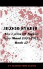 Blood Stains: The Lyrics Of Jaysen True Blood 2000-2011, book 17 Cover Image