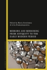 Mirrors and Mirroring from Antiquity to the Early Modern Period Cover Image
