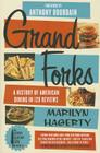 Grand Forks: A History of American Dining in 128 Reviews Cover Image