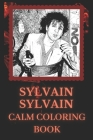 Sylvain Sylvain Calm Coloring Book: Art inspired By An Iconic Sylvain Sylvain Cover Image