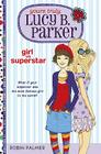 Yours Truly, Lucy B. Parker: Girl Vs. Superstar: Book 1 Cover Image