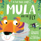 Mula and the Fly: A Fun Yoga Story Cover Image